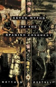 250px-SevenMythsOfTheSpanishConquest_(cover)