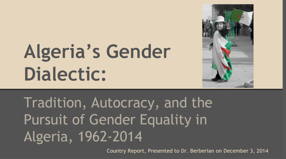 Algeria's Gender Dialectic: Tradition, Autocracy, and the Pursuit of Gender Equality in Algeria, 1954--2014
